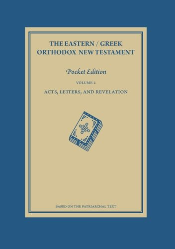 The Eastern / Greek Orthodox New Testament: Volume 2: Acts, Letters and Revelation: ...