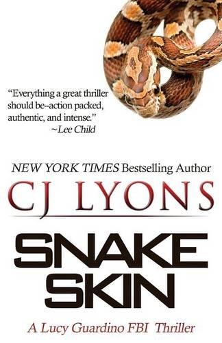 Snake Skin: A Lucy Guardino FBI Thriller (Lucy Guardino FBI Thrillers): Lyons, CJ