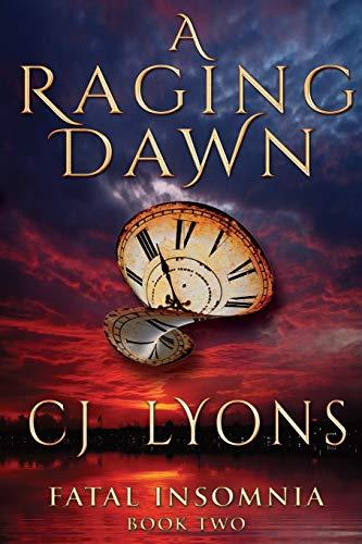 A Raging Dawn (Fatal Insomnia): Lyons, CJ