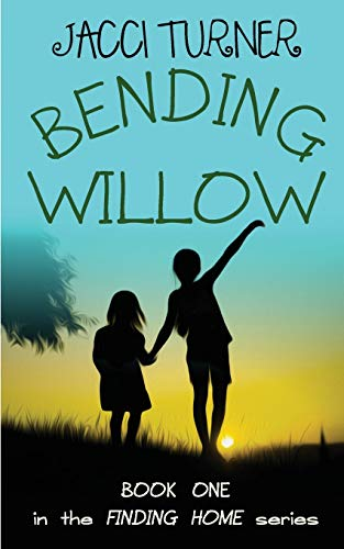 9781939051202: Bending Willow (Finding Home)