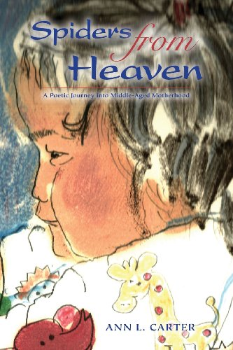 9781939054098: Spiders from Heaven: A Poetic Journey Into Middle-Aged Motherhood