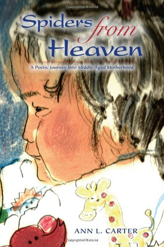 9781939054104: Spiders from Heaven: A Poetic Journey Into Middle-Aged Motherhood