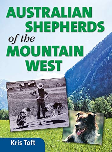 9781939054180: Australian Shepherds of the Mountain West
