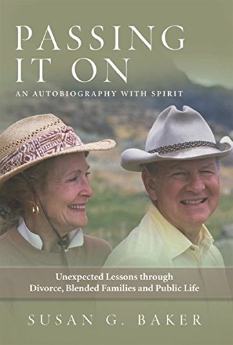 9781939055750: Passing It On: Unexpected Lessons Through Divorce, Blended Familes and Public Life