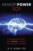 9781939082909: Memory Power 101: A Comprehensive Guide to Better Learning for Students, Businesspeople, and Seniors