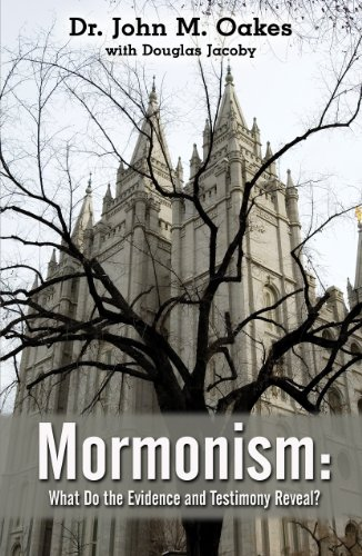 9781939086037: Mormonism (What Do the Evidence and Testimony Reveal?)
