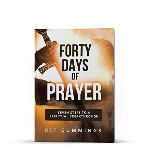 9781939086211: Forty Days of Prayer (Seven Steps to a Spiritual Breakthrough)