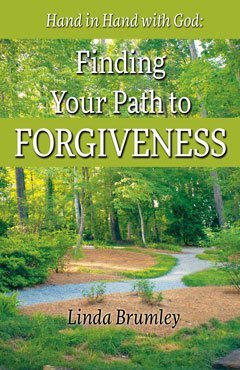 Hand in Hand with God: Finding Your Path to Forgiveness: Linda Brumley