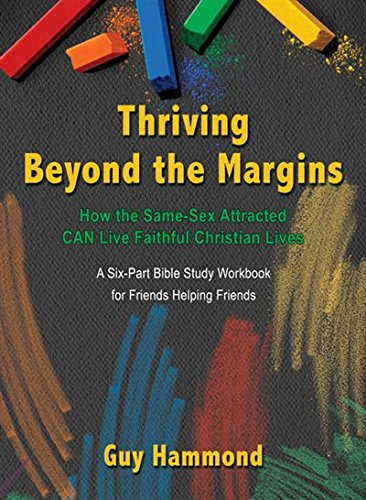 9781939086877: Thriving Beyond the Margins: How the Same-Sex Attracted Can LIVE Faithful Christian Lives