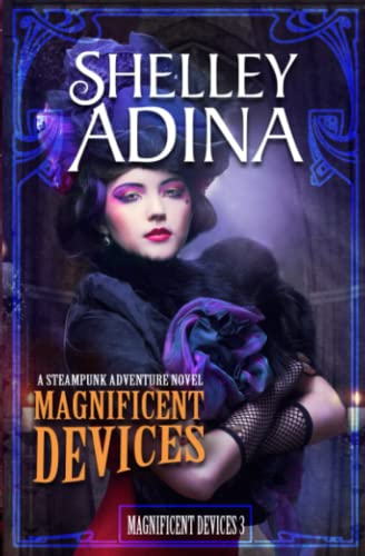 9781939087027: Magnificent Devices: A steampunk adventure novel: Volume 3