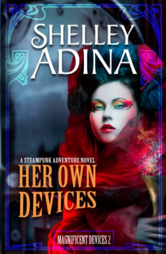 9781939087096: Her Own Devices: A steampunk adventure novel (Magnificent Devices) (Volume 2)
