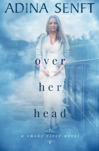 9781939087423: Over Her Head: A novel of domestic suspense (Smoke River) (Volume 4)