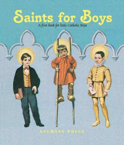 Saints for Boys: A First Book for Little Catholic Boys: Various