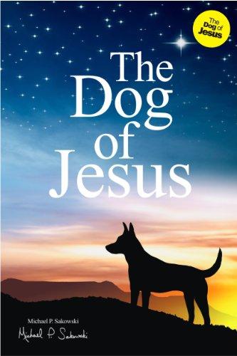 The Dog of Jesus: Sakowski, Michael P.