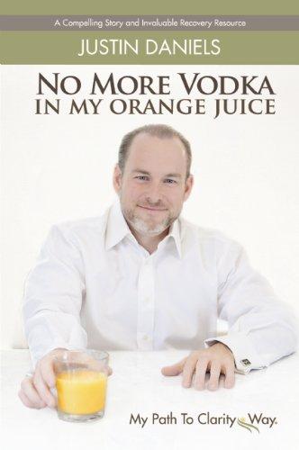 9781939116246: No More Vodka In My Orange Juice
