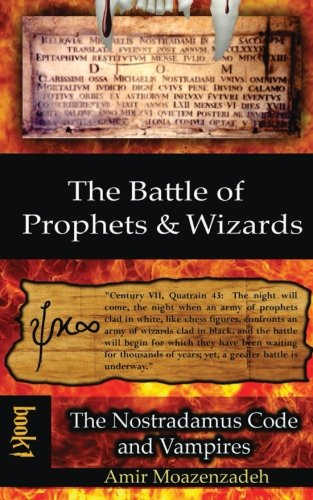 9781939123503: The Battle of Prophets and Wizards: Book 1: The Nostradamus Code and Vampires (Volume 1)
