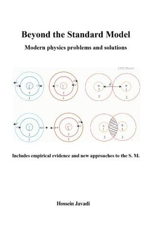 Beyond the Standard Model: Modern Physics Problems: Javadi, Hossein