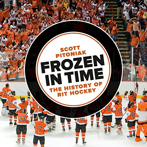9781939125170: Frozen in Time: The History of RIT Hockey