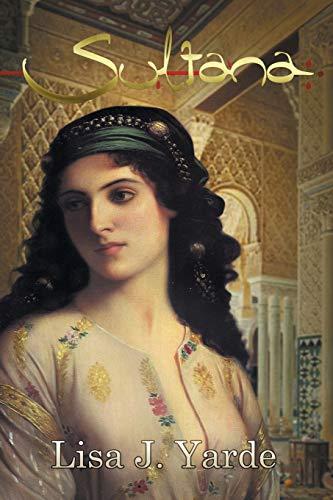 9781939138101: Sultana: A Novel of Moorish Spain