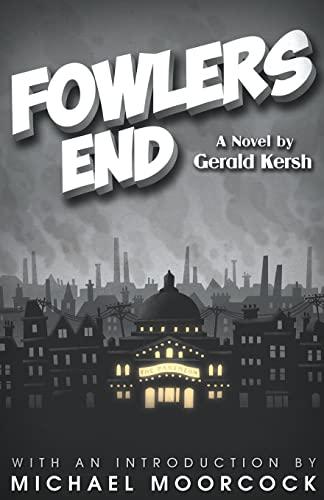 Fowlers End (20th Century): Kersh, Gerald