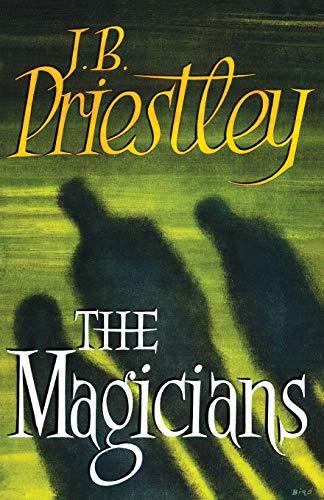 The Magicians: J. B. Priestley,