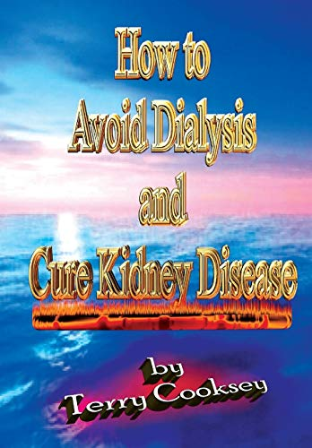 9781939147110: How to Avoid Dialysis and Cure Kidney Disease
