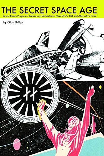 9781939149428: The Secret Space Age: Secret Space Programs, Breakaway Civilizations, Nazi UFOs, SDI and Alternative Three