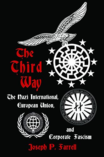 9781939149480: The Third Way: The Nazi International, European Union, and Corporate Fascism