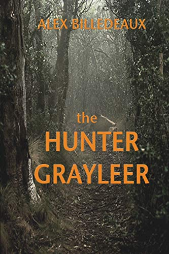 The Hunter, Grayleer: Billedeaux, Alex