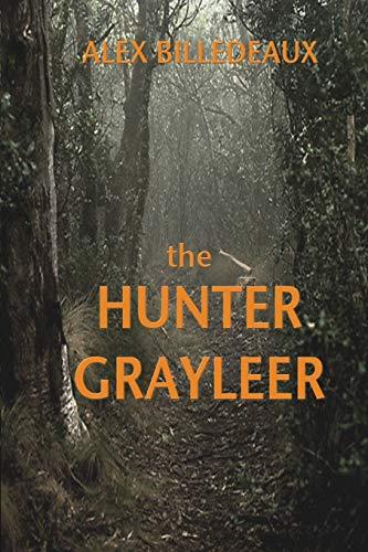 The Hunter, Grayleer: Billedeaux, Alex