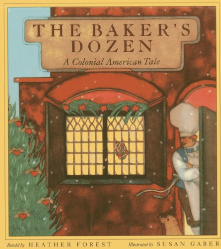 The Baker's Dozen: A Colonial American Tale: Heather Forest