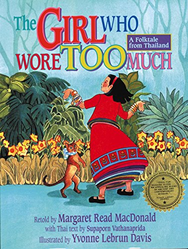 9781939160935: The Girl Who Wore Too Much: A Folktale from Thailand