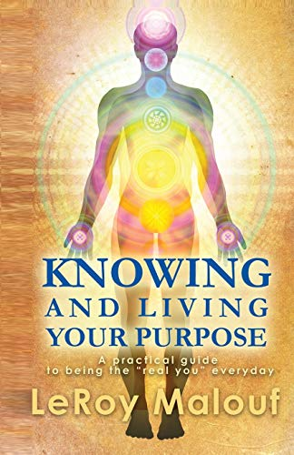 9781939166357: Knowing and Living Your Purpose, a Practical Guide to Being the Real You Everyday