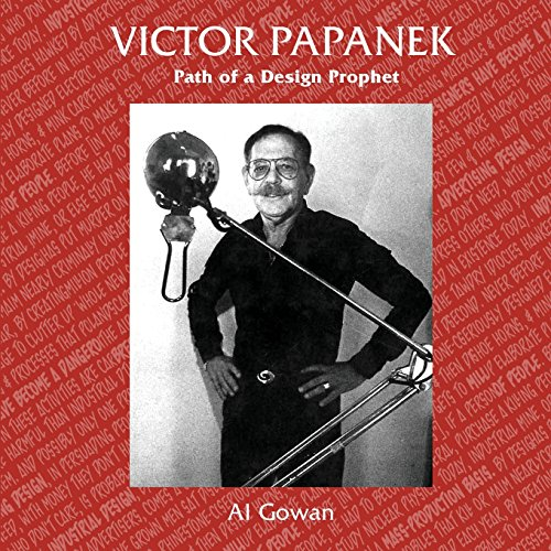9781939166722: Victor Papanek, Path of a Design Prophet