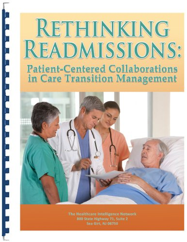 Rethinking Readmissions: Patient-Centered Collaborations in Care Transition Management (9781939167521) by Compilation