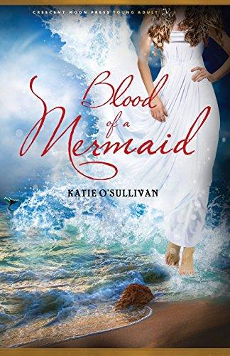 Blood of a Mermaid: O'Sullivan, Katie