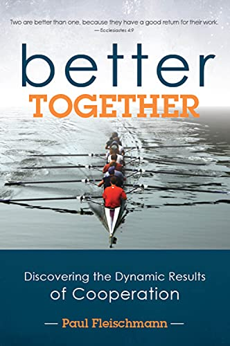 Better Together: Discovering the Dynamic Results of Cooperation: Fleischmann, Paul