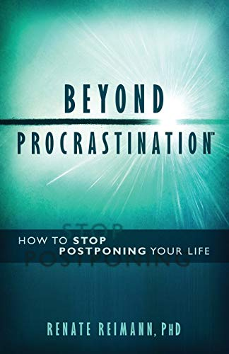 9781939195005: Beyond Procrastination: How to Stop Postponing Your Life