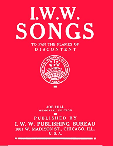 9781939202185: Iww Songs: To Fan the Flames of Discontent; Joe Hill Memorial Edition