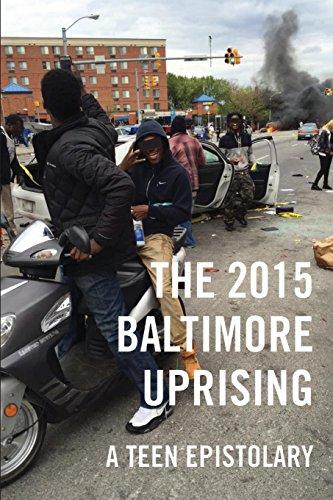 9781939202208: The 2015 Baltimore Uprising: A Teen Epistolary