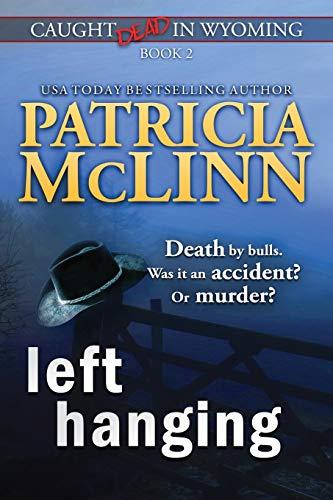 9781939215499: Left Hanging (Caught Dead In Wyoming, Book 2)