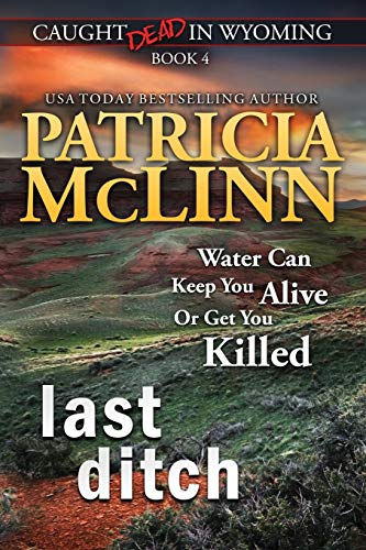 9781939215628: Last Ditch (Caught Dead in Wyoming, Book 4)