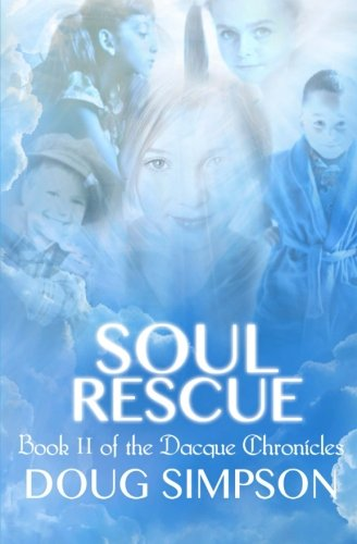 9781939217134: Soul Rescue (The Dacque Chronicles) (Volume 2)
