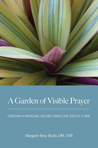 9781939221230: A Garden of Visible Prayer: Creating a Personal Sacred Space One Step at a Time, 2nd Edition