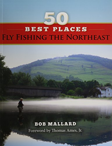 9781939226037: 50 Best Places Fly Fish the Northeast