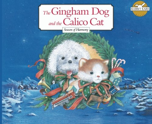 9781939228079: The Gingham Dog and the Calico Cat: Season of Harmony (Rabbit Ears-Holiday Classics)