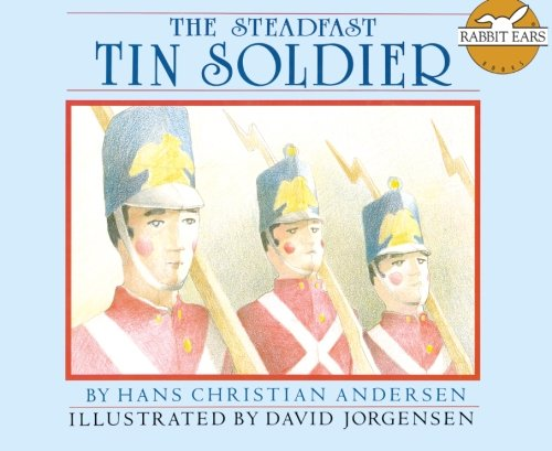 9781939228215: The Steadfast Tin Soldier (Rabbit Ears Storybook Classics)