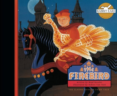 9781939228376: The Firebird: The Classic Russian Fairy Tale (Rabbit Ears We All Have Tales)