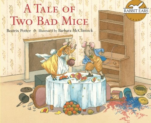 9781939228628: A Tale of Two Bad Mice (Rabbit Ears Storybook Classics)