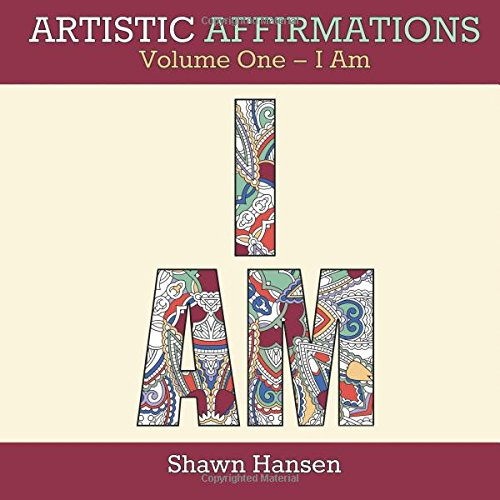 9781939229212: Artistic Affirmations, Volume One - I Am (Coloring Book for Adults): Volume 1